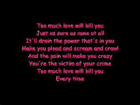 Queen-Too Much Love Will Kill You Lyrics - YouTube