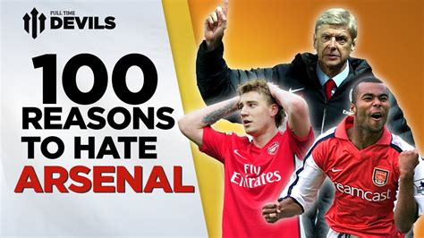 100 Reasons To Hate Arsenal!   Manchester United Vs