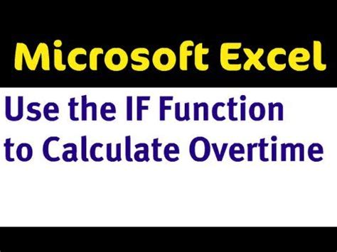 IF Function to Calculate Overtime Pay in Excel - YouTube